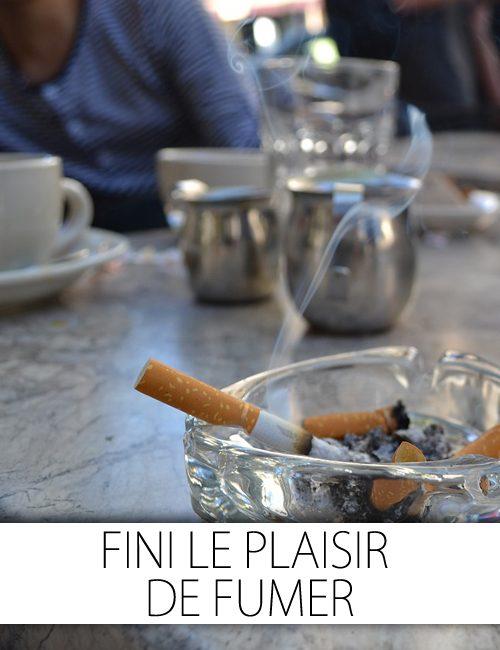 tabac: fini le plaisir de fumer